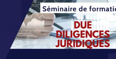 Séminaire de formation technique sur « Les due diligences juridiques »